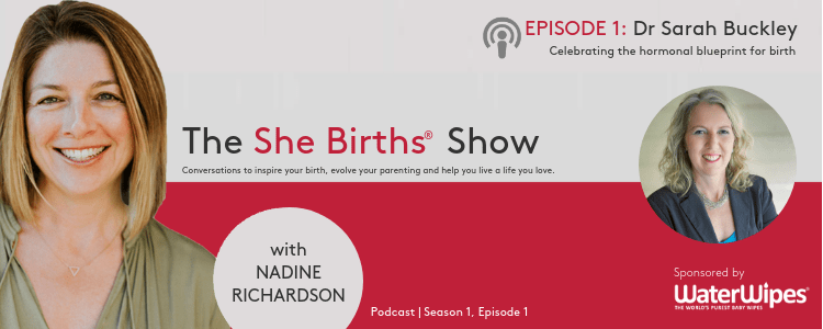 The She Births® Show Podcast goes live with Dr Sarah Buckley