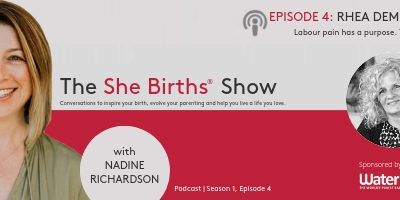 """Podcast  Ep 4, Rhea Dempsey say """"Labour pain has a purpose. Trust it"""""""