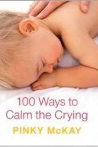 pinky mckay 100 ways to calm the crying